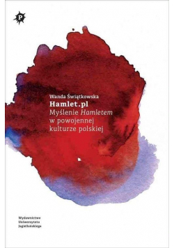 Hamlet.pl. Myślenie Hamletem w powojennej...
