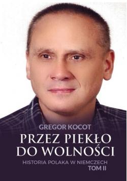 Przez piekło do wolności T.2 Historia Polaka..