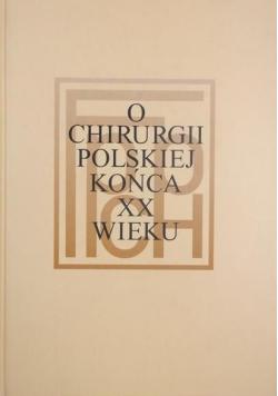 O chirurgii polskiej końca XX wieku