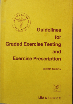 Guidelines for Graded Exercise Testing and Exercise Prescription