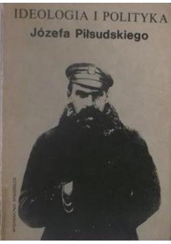 Ideologia i polityka Józefa Piłsudskiego