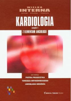 Wielka interna Kardiologia część 1 z elementami angiologii