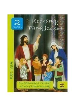 Kochamy Pana Jezusa 2 ćwiczenia - nie szukać NOWE
