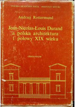 Jean Nicolas Loius Durand a polska architektura 1 połowy XIX  wieku