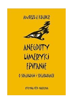 Anegdoty, limeryki, epifanie o socjologii i..