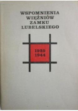 Wspomnienia więźniów Zamku Lubelskiego 1939 - 1944