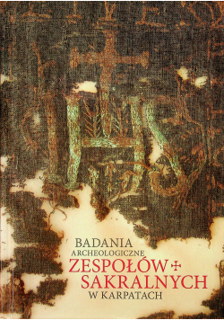 Badania archeologiczne zespołów sakralnych w Karpatach