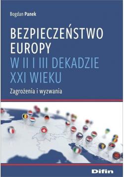Bezpieczeństwo Europy w II i III dekadzie XXI w...