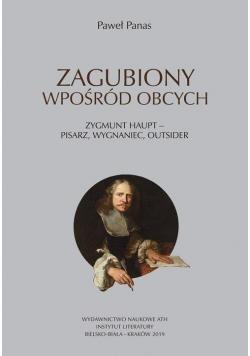 Zagubiony wposród obcych. Zygmunt Haupt - pisarz