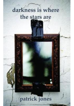 Darkness is where the stars are