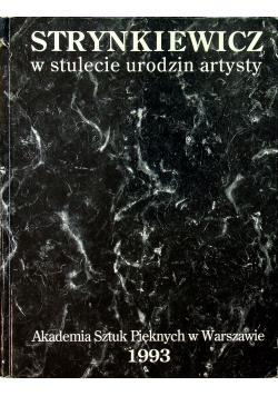 Strynkiewicz w stulecie urodzin artysty