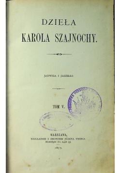 Dzieła Karola  Szajnochy  Tom V  1877 r