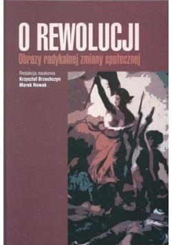 O rewolucji obrazy radykalnej zmiany społecznej