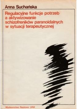 Regulacyjne funkcje potrzeb a aktywizowanie schizofreników paranoidalnych w sytuacji terapeutycznej