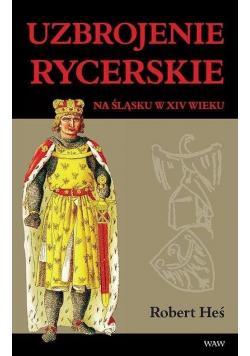 Uzbrojenie rycerskie na Śląsku w XIV wieku