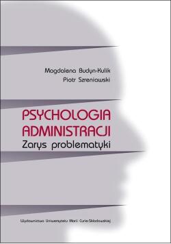 Psychologia administracji. Zarys problematyki