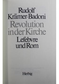 Revolution inder Kirche Lefebvre und Rom