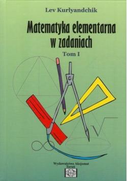 Matematyka elementarna w zadaniach T.1