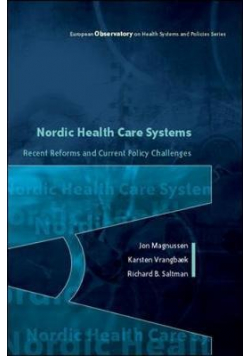 Nordic Health Care Systems Recent Reforms and Current Policy Challenges