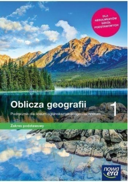 Oblicza geografii Podręcznik 1 Zakres podstawowy