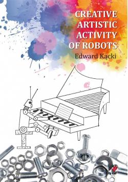 Creative Artistic Activity of Robots