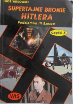 Supertajne bronie Hitlera Część 6