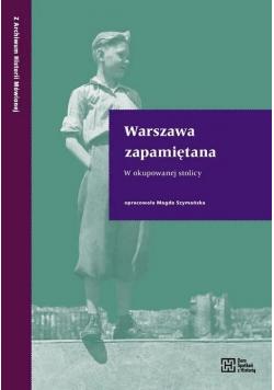 Warszawa zapamiętana. W okupowanej stolicy