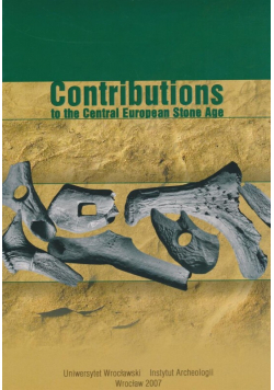 Contributions to the Central European Stone Age