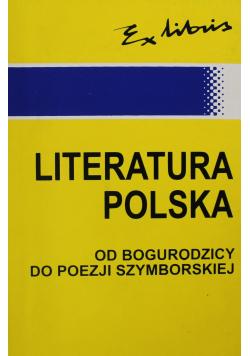 Literatura Polska od Bogurodzicy do poezji Szymborskiej