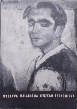 Wystawa Malarstwa Jerzego Fedkowicza