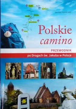 Polskie camino. Przewodnik po Drogach św. Jakuba