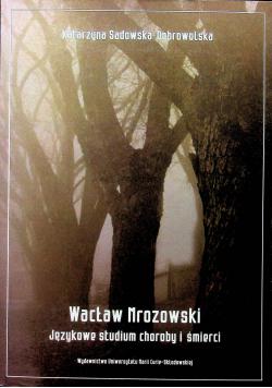 Wacław Mrozowski Językowe studium choroby i śmierci