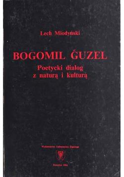 Bogomil Guzel Poetycki dialog z naturą i kulturą