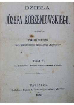 Dzieła Józefa Korzeniowskiego, tom V, 1872r.