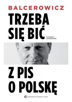 Trzeba się bić z PIS o Polskę