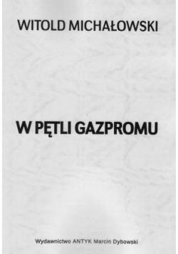 W pętli Gazpromu