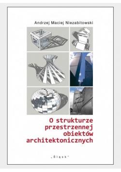 O strukturze przestrzennej obiektów architekt.