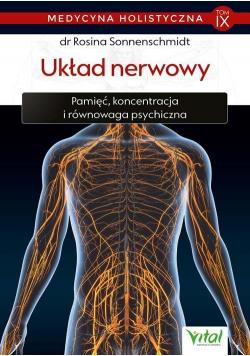 Medycyna holistyczna T.9 Układ nerwowy