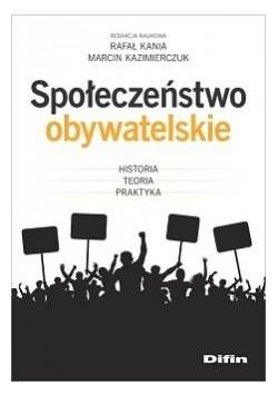 Społeczeństwo obywatelskie. Historia, teoria..
