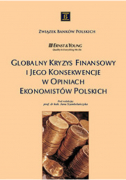 Globalny kryzys finansowy i jego konsekwencje w opiniach ekonomistów polskich