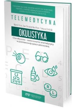 Choroby oczu - zastosowanie telemedycyny w..