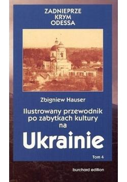 Ilustrowany przewodnik po zabytkach kultury na Ukrainie  Tom 4