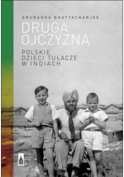 Druga ojczyzna Polskie dzieci tułacze w Indiach