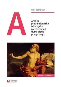 Analiza pretranslatorska tekstu jako pierwszy etap tłumaczenia poetyckiego
