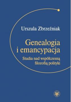 Genealogia i emancypacja. Studia nad współczesną..
