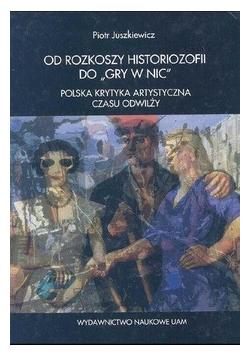 Od rozkoszy historiozofii do gry w nic Polska krytyka artystyczna czasu odwilży