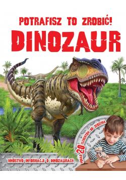 Potrafisz to zrobić Dinozaur