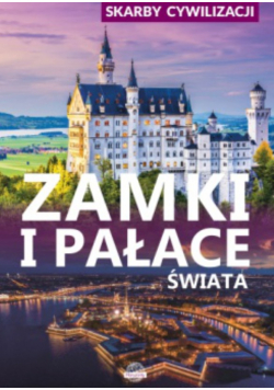 Skarby cywilizacji Zamki i pałace świata