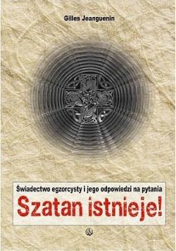 Szatan istnieje Świadectwo egzorcysty i jego odpowiedzi na pytania