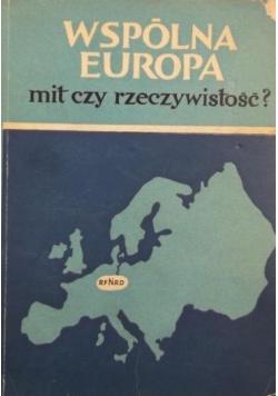 Wspólna Europa mit czy rzeczywistość